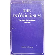The Interregnum: The Quest for Settlement, 1646-60 (Problems in focus series)