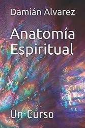 Anatomía Espiritual: Un Curso