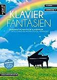 Klavier-Fantasien: Zauberhaft-romantische Klaviermusik - mittelschwer bis anspruchsvoll arrangiert (inkl. Download). Spielbuch für Piano. Musiknoten. Songbook.