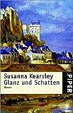 Glanz und Schatten: Roman (Piper Taschenbuch) - Susanna Kearsley