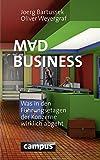Mad Business: Was in den Führungsetagen der Konzerne wirklich abgeht