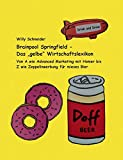 Brainpool Springfield - Das 'gelbe' Wirtschaftslexikon: Von A wie Advanced Marketing mit Homer bis Z wie Zeppelinwerbung für mieses Bier