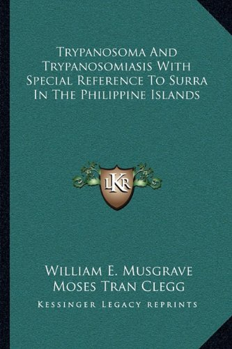 Trypanosoma And Trypanosomiasis With Special Reference To Su