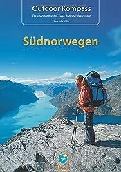 Outdoor Kompass Südnorwegen: Die 22 schönsten Wander-, Kanu, Rad- und Wintertouren. Das Reisehandbuch für Aktive