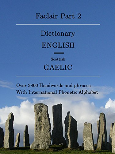 Faclair Part 2: Dictionary English / Scottish Gaelic (Faclair Dictionaries Scottish Gaelic) (English Edition)