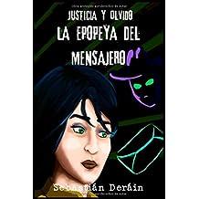 La Epopeya del Mensajero: Volume 2 (Justicia y Olvido)