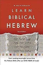 Learn Biblical Hebrew by John H. Dobson (2014-08-05)