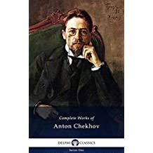 Delphi Complete Works of Anton Chekhov (Illustrated) (Delphi Series One Book 1) (English Edition)