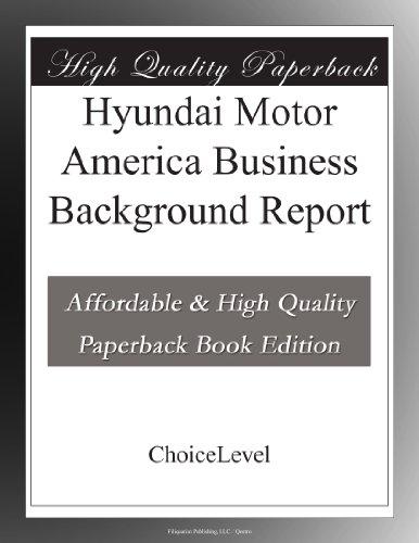 hyundai-motor-america-business-background-report