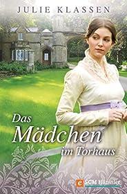 Das Mädchen im Torhaus (Regency-Liebesromane 4)