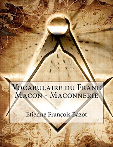 Vocabulaire du Franc Macon - Maconnerie (Franc-maconnerie)