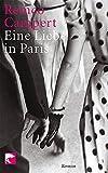Eine Liebe in Paris: Roman - Remco Campert