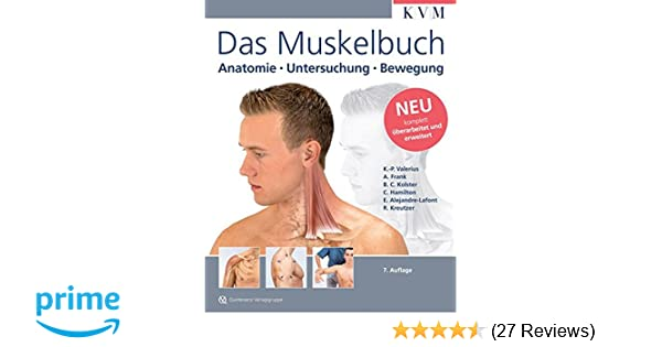 Das Muskelbuch: Anatomie - Untersuchung - Bewegung - Klaus-Peter ...