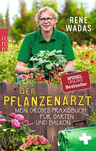 Der Pflanzenarzt: Mein großes Praxisbuch für Garten und Balkon