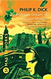 Do Androids Dream of Electric Sheep? (S.F. Masterworks) by et. al. Dick Philip K. (2009-07-30)