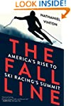 The Fall Line: How American Ski Racer...