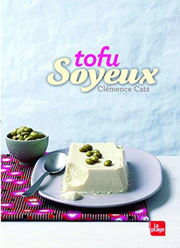 Tofu Soyeux par Clemence Catz