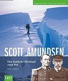 Scott und Amundsen - Peter Laufmann