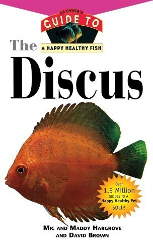 The Discus (Happy Healthy Pet) by Hargrove, Mic, Hargrove, Maddy, Brown, David (1999) Hardcover