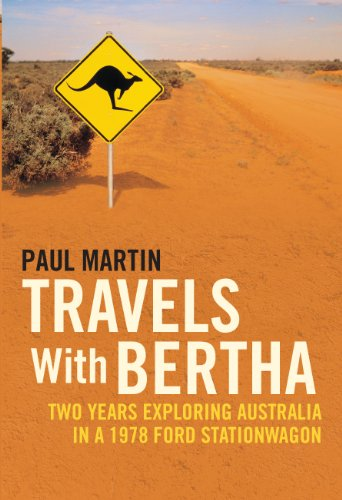 Travels with Bertha: Two Years Exploring Australia in a 1978 Ford Station Wagon (English Edition)
