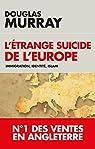 L'étrange suicide de l'Europe : Immigration, identité, Islam par murray