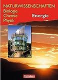 Naturwissenschaften Biologie - Chemie - Physik - Westliche Bundesländer: Energie: Schülerbuch
