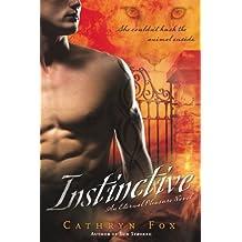 Instinctive: An Eternal Pleasure Novel by Cathryn Fox (2009-10-06)