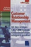Customer Relationship Management. Mit dem richtigen CAS/CRM-System Kundenbeziehungen erfolgreich gestalten.
