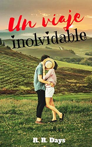 Leer Gratis Un viaje inolvidable (INOLVIDABLES nº 1) de R.R. Days