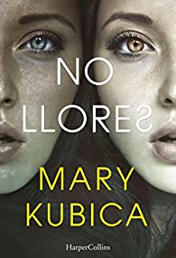 No llores par Mary Kubica