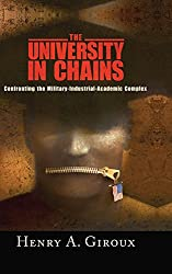 University in Chains: Confronting the Military-Industrial-Academic Complex (The Radical Imagination)