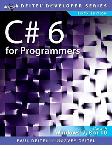 C# 6 for Programmers (6th Edition) (Deitel Developer Series) by Paul J. Deitel (2016-08-12)