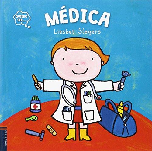 Médica (Quiero ser...) por Liesbet Slegers