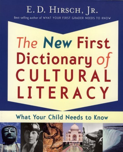 The New First Dictionary of Cultural Literacy: What Your Child Needs to Know by Hirsch Professor of English, E. D. (2004) Paperback
