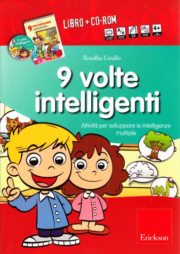 Nove volte intelligenti. Attivit per sviluppare le intelligenze multiple. CD-ROM. Con libro
