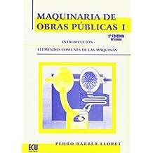 Maquinaria De Obras Públicas I. Introducción. Elementos Comunes De Las Máquinas