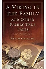 Interesting Ancestors: A Viking in the Family, and Other Family Tree Tales Hardcover