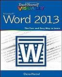 Teach Yourself Visually Word 2013 (Teach Yourself VISUALLY (Tech))
