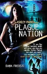 Plague Nation (Ashley Parker) (Ashley Parker Novel)