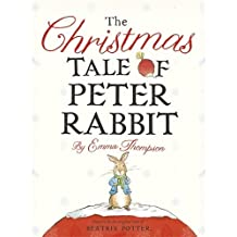 The Christmas Tale of Peter Rabbit by Emma Thompson (2013-10-03)