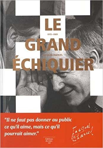 Le Grand échiquier 1972-1989 par Jacques Chancel