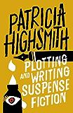 Plotting and Writing Suspense Fiction (English Edition)