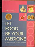 Let Food be Your Medicine: Includes a 14-day Quickstart to Health by Sally-Ann Creed (2003-05-03)