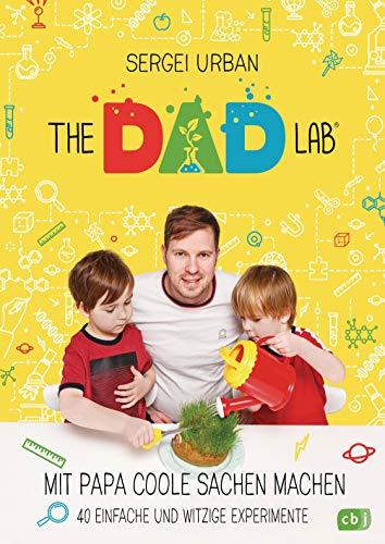 TheDadLab - Mit Papa coole Sachen machen - 40 einfache und witzige Experimente -