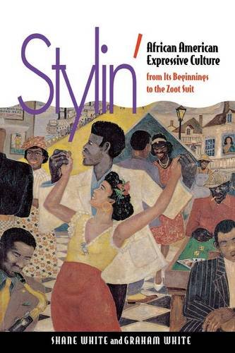Stylin': African-American Expressive Culture, from Its Beginnings to the Zoot Suit (White Zoot Suit)
