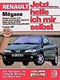 Jetzt helfe ich mir selbst, Band 213: Renault Mégane: Benziner: 1,4 Liter, 70 PS / 1, 6 Liter, 90 PS / 2,0 Liter 113/150 PS / Diesel: 1,9 Liter D, 64 PS / 1,9 LiterDT, 90 PS / 1,9 Liter ab Januar 1996 -