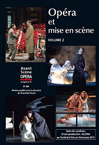 Opéra et mise en scène : Volume 2