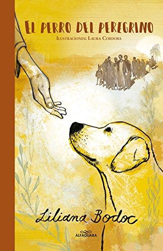 El perro del peregrino (Caballo de fuego) por Liliana Bodoc