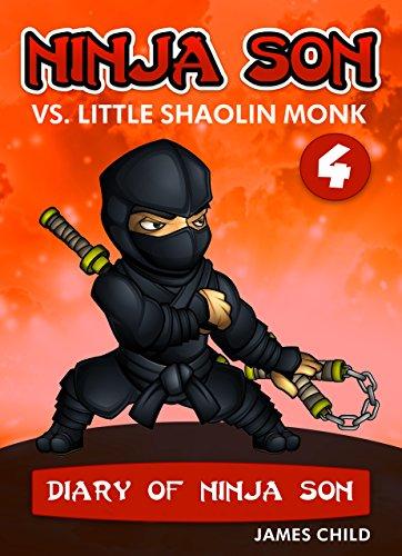 Ninja Son vs. Little Shaolin Monk (Diary of Ninja Son Book 4 ...