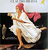 Claudio Bravo: Paintings and Drawings by Paul Bowles (1997-03-01)